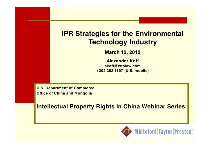IPR Strategies for the Environmental                   Technology Industry                                   March 13, 201...