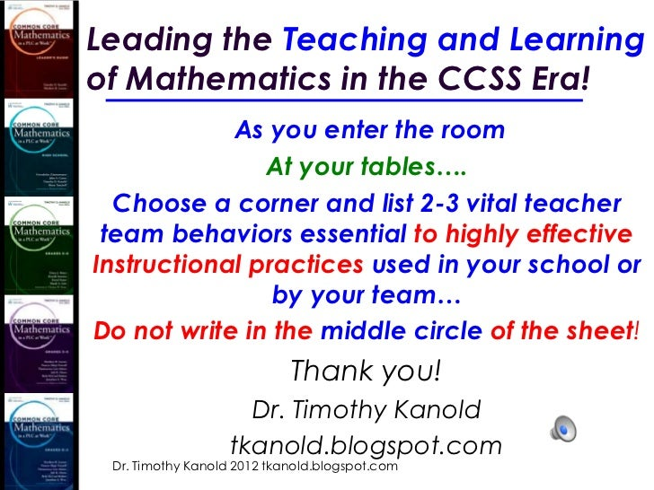 Leading the Teaching and Learningof Mathematics in the CCSS Era!            As you enter the room               At your ta...