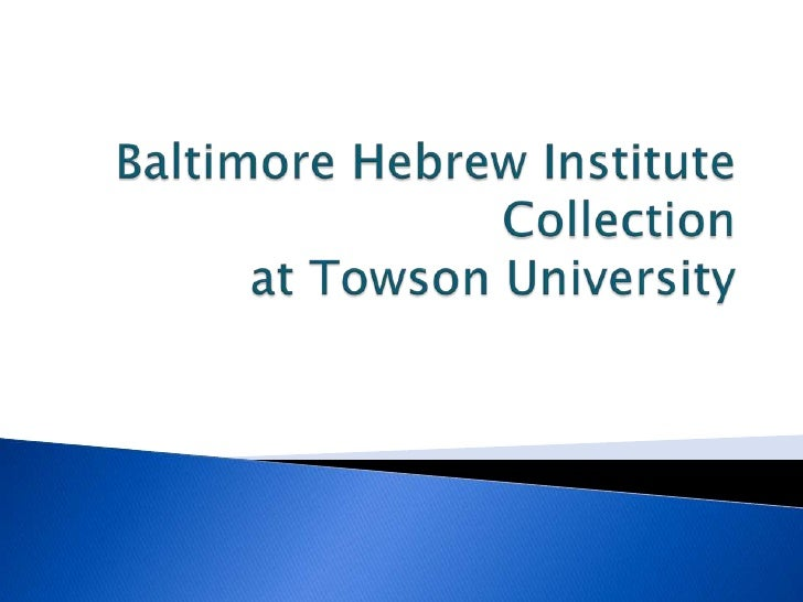 Baltimore Hebrew Institute Collection at Towson University<br />