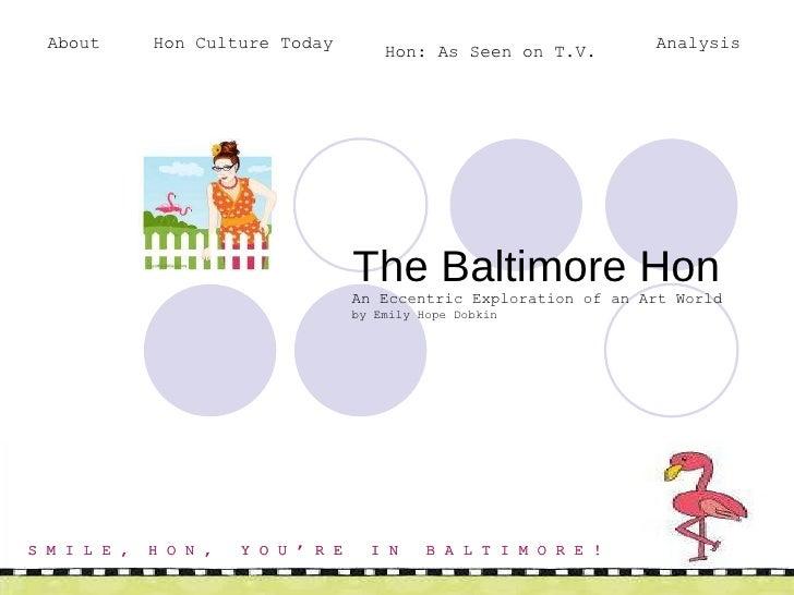 The Baltimore Hon An Eccentric Exploration of an Art World by Emily Hope Dobkin S M I L E ,  H O N ,  Y O U ' R E  I N  ...