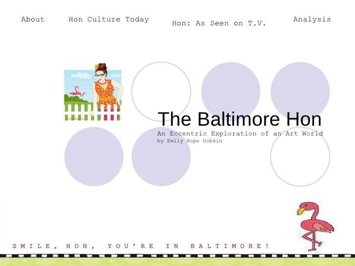 The Baltimore Hon An Eccentric Exploration of an Art World by Emily Hope Dobkin S M I L E ,  H O N ,  Y O U ' R E  I N  ...