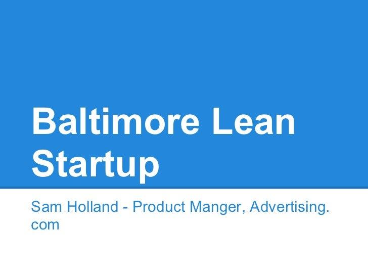Baltimore LeanStartupSam Holland - Product Manger, Advertising.com