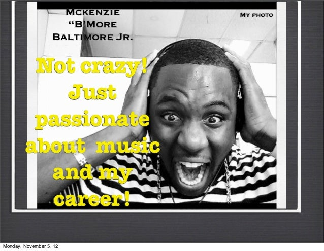 "Mckenzie      My photo                     ""B'More                   Baltimore Jr.         Not crazy!            Just     ..."