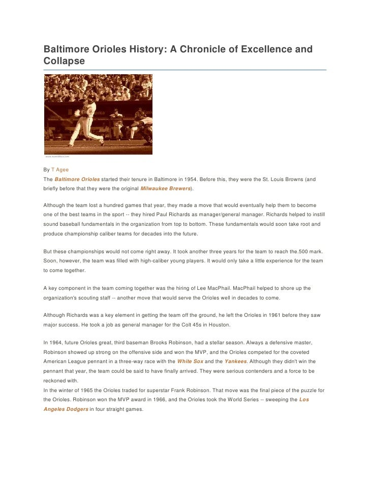Baltimore Orioles History: A Chronicle of Excellence andCollapseBy T AgeeThe Baltimore Orioles started their tenure in Bal...