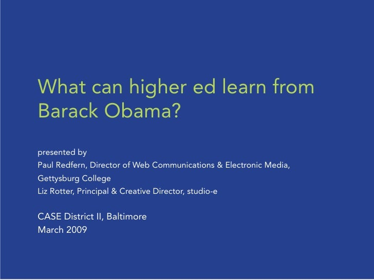 What can higher ed learn from Barack Obama? presented by Paul Redfern, Director of Web Communications & Electronic Media, ...