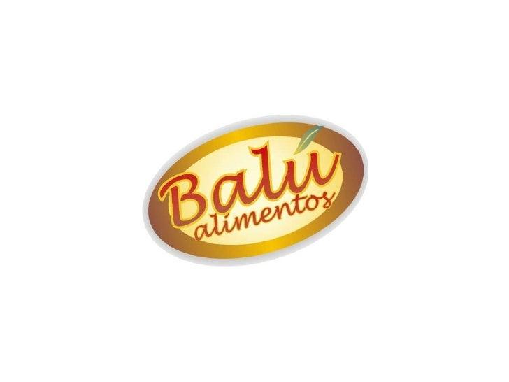 QUIENES SOMOSBalú Alimentos es una empresa que nace de lainiciativa de dos familias ganaderas ante lanecesidad de comercia...