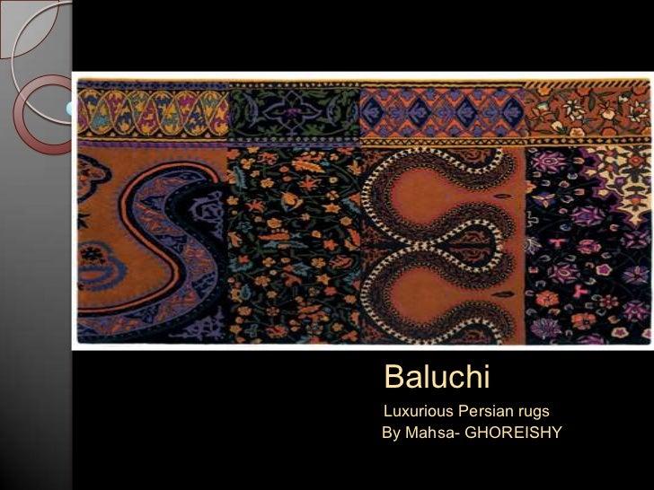 BaluchiLuxurious Persian rugsBy Mahsa- GHOREISHY