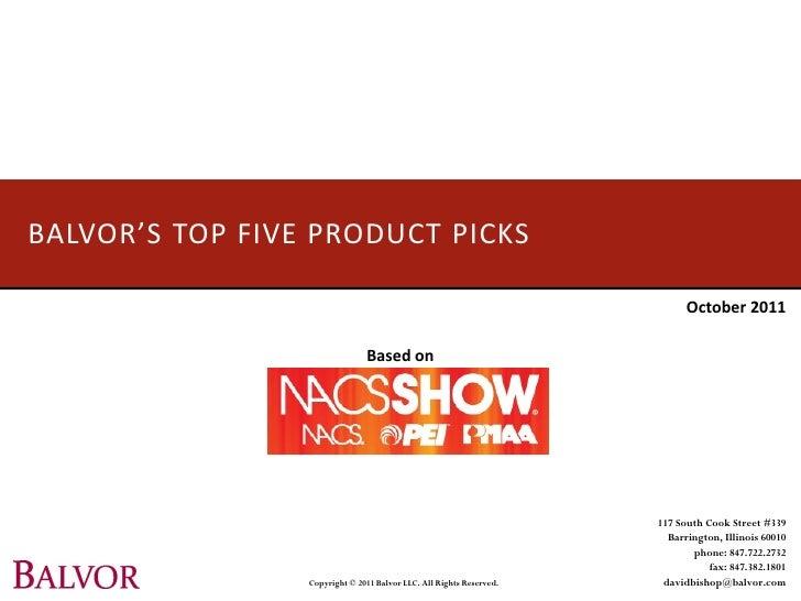 BALVOR'S TOP FIVE PRODUCT PICKS                                                                           October 2011    ...