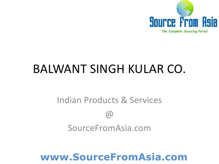 BALWANT SINGH KULAR CO. <br />Indian Products & Services<br />@<br />SourceFromAsia.com<br />