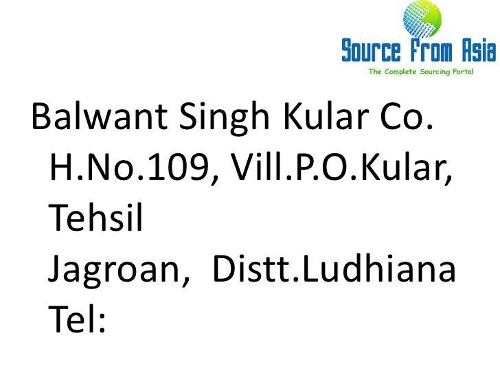 Balwant singh kular co. source fromasia Slide 2