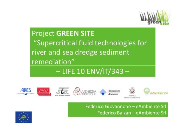 "Project GREEN SITE ""Supercritical fluid technologies for river and sea dredge sediment remediation"" – LIFE 10 ENV/IT/343 –..."