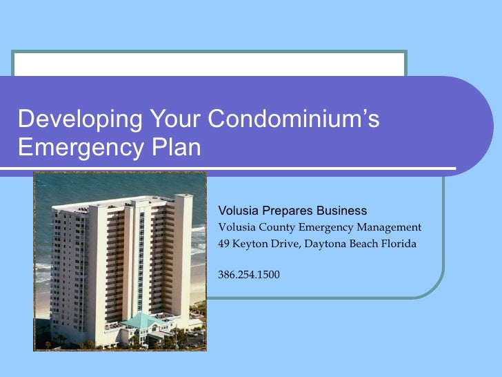 Developing Your Condominium's Emergency Plan Volusia Prepares Business Volusia County Emergency Management 49 Keyton Drive...
