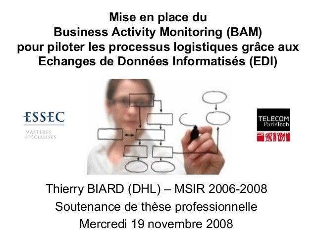 Mise en place du Business Activity Monitoring (BAM) pour piloter les processus logistiques grâce aux Echanges de Données I...