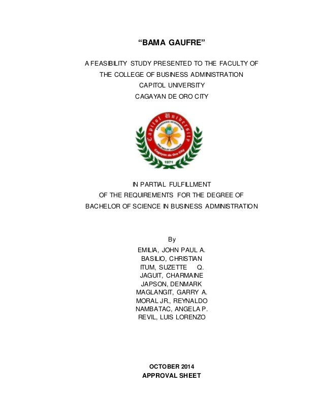 """""""BAMA GAUFRE""""  A FEASIBILITY STUDY PRESENTED TO THE FACULTY OF  THE COLLEGE OF BUSINESS ADMINISTRATION  CAPITOL UNIVERSITY..."""