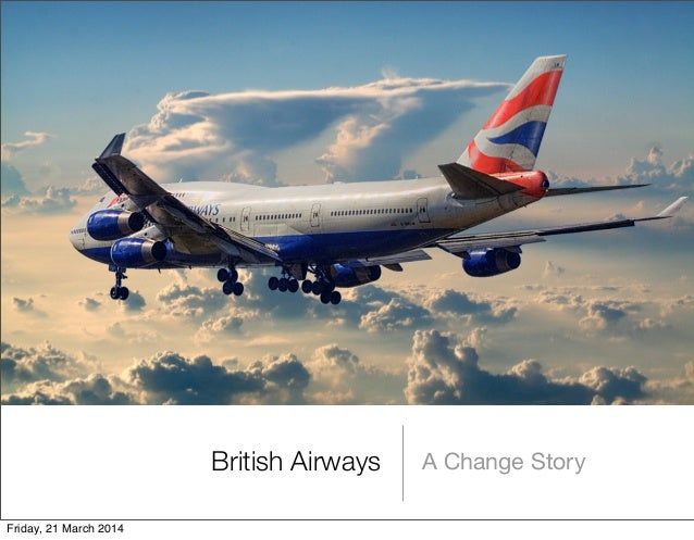 British Airways A Change Story Friday, 21 March 2014