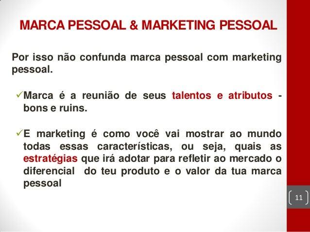 MARCA PESSOAL & MARKETING PESSOALPor isso não confunda marca pessoal com marketingpessoal.Marca é a reunião de seus talen...