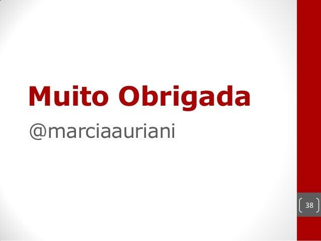 Muito Obrigada@marciaauriani                 38