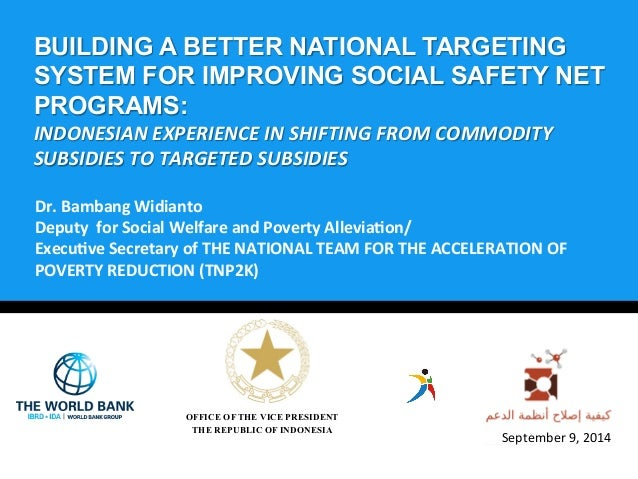 BUILDING A BETTER NATIONAL TARGETING  SYSTEM FOR IMPROVING SOCIAL SAFETY NET  PROGRAMS:  INDONESIAN  EXPERIENCE  IN  SHIFT...
