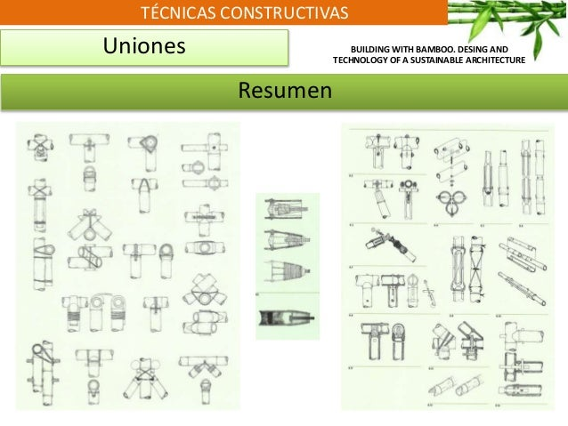 TÉCNICAS CONSTRUCTIVAS Uniones Resumen BUILDING WITH BAMBOO. DESING AND TECHNOLOGY OF A SUSTAINABLE ARCHITECTURE