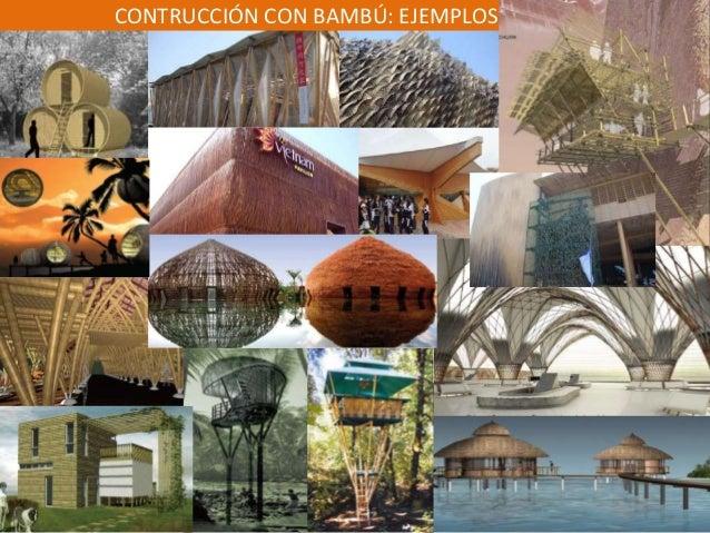 CONTRUCCIÓN CON BAMBÚ: EJEMPLOS