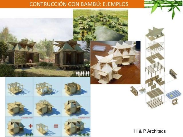 CONTRUCCIÓN CON BAMBÚ: EJEMPLOS H & P Architecs