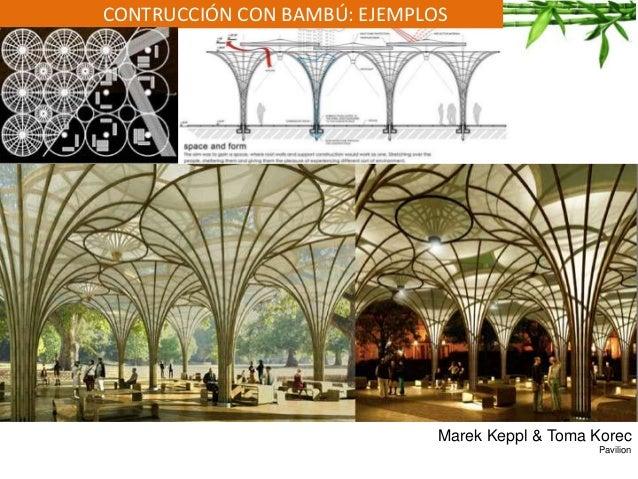 CONTRUCCIÓN CON BAMBÚ: EJEMPLOS Marek Keppl & Toma Korec Pavilion