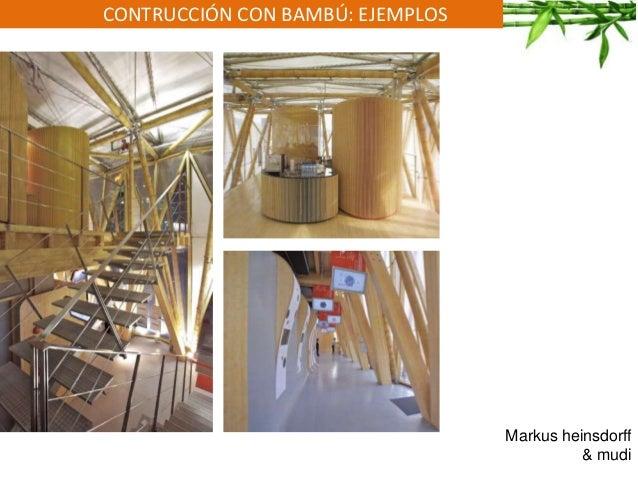 CONTRUCCIÓN CON BAMBÚ: EJEMPLOS Markus heinsdorff & mudi