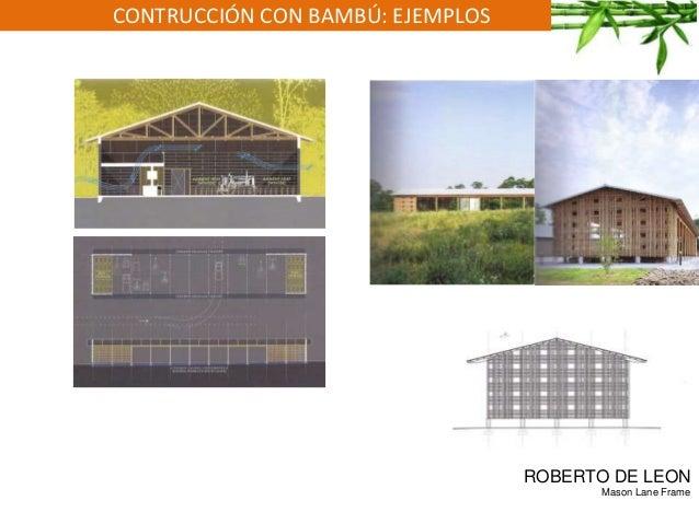CONTRUCCIÓN CON BAMBÚ: EJEMPLOS ROBERTO DE LEON Mason Lane Frame