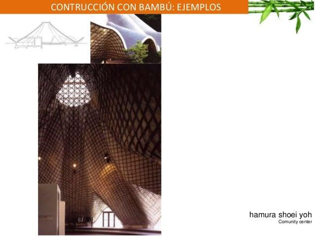 CONTRUCCIÓN CON BAMBÚ: EJEMPLOS hamura shoei yoh Comunity center