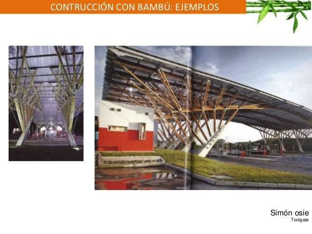 CONTRUCCIÓN CON BAMBÚ: EJEMPLOS Simón osie Toolgate