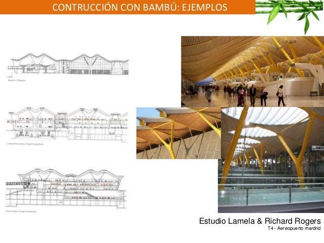 CONTRUCCIÓN CON BAMBÚ: EJEMPLOS Estudio Lamela & Richard Rogers T4 - Aereopuerto mardrid