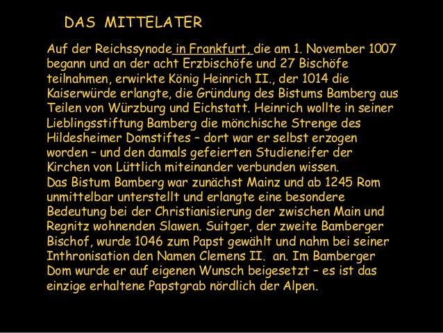 Geschichte . Bistumsheilige Heinrich Heinrichs Vater, Heinrich der Zänker, war Herzog von Bayern. Im Jahr 1002 wurde Heinr...
