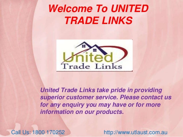 Welcome To UNITED TRADE LINKS United Trade Links take pride in providing superior customer service. Please contact us for ...