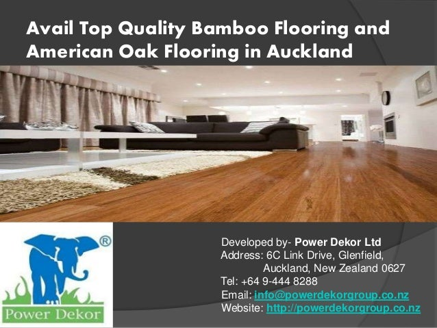 Avail Top Quality Bamboo Flooring and American Oak Flooring in Auckland Developed by- Power Dekor Ltd Address: 6C Link Dri...