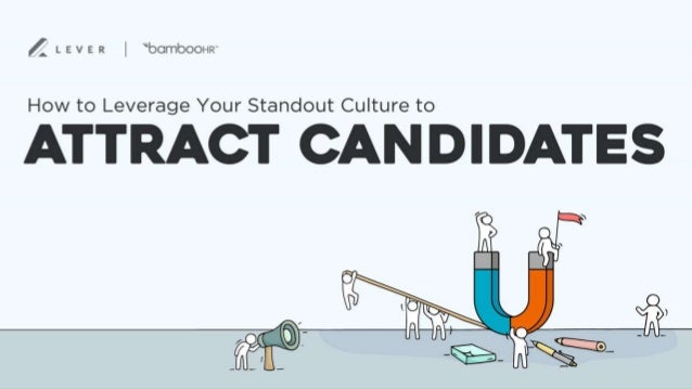 bamboohr.com How to Leverage Your Standout Culture to Attract Candidates lever.co Title Goes Here And then a subtitle or d...
