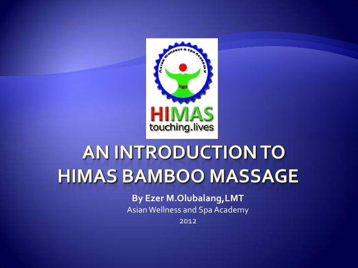 By Ezer M.Olubalang,LMTAsian Wellness and Spa Academy             2012