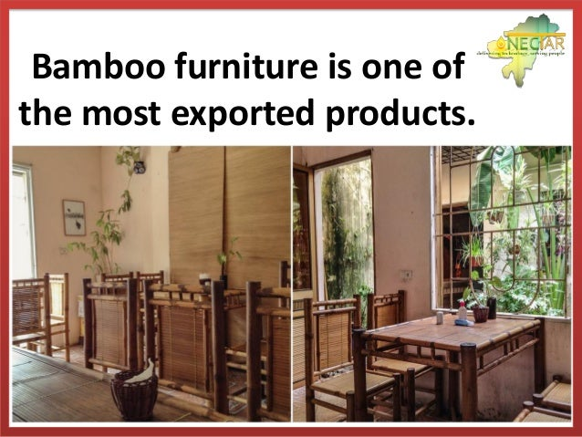 Bamboo Furniture Is One Of The Most Exported Products.