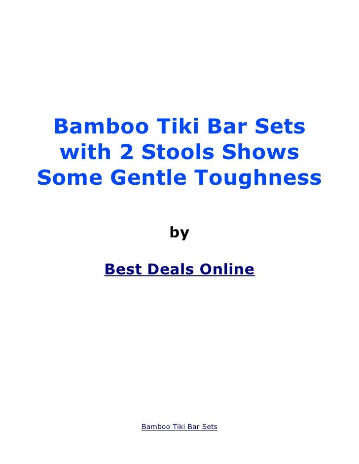 Bamboo Tiki Bar Sets  with 2 Stools ShowsSome Gentle Toughness               by    Best Deals Online        Bamboo Tiki Ba...