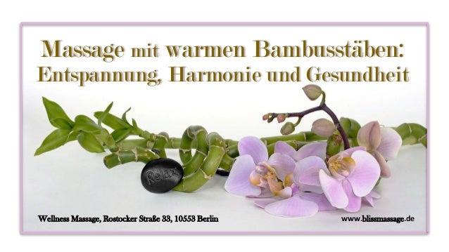 Massage mit warmen Bambusstäben: Entspannung, Harmonie und Gesundheit Wellness Massage, Rostocker Straße 33, 10553 Berlin ...