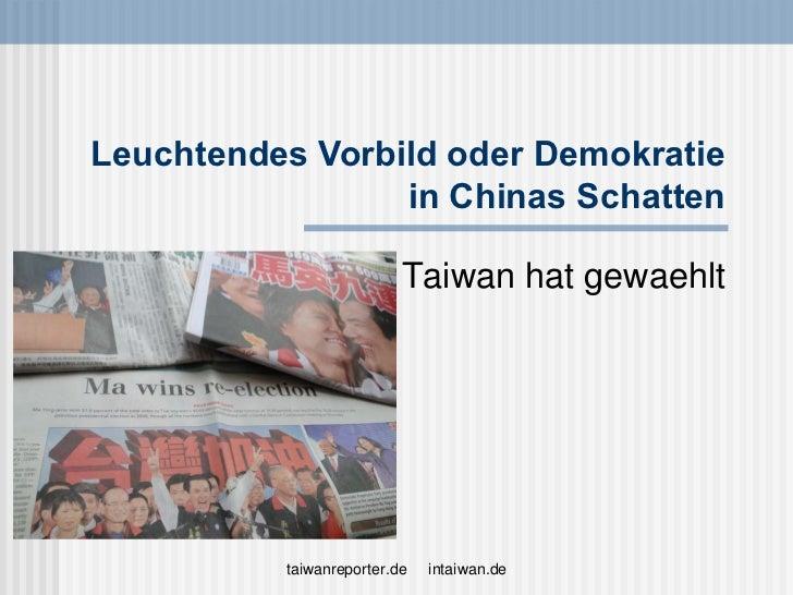 Leuchtendes Vorbild oder Demokratie                 in Chinas Schatten                          Taiwan hat gewaehlt       ...