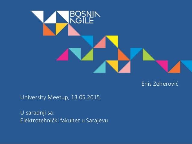 PRESENTATION Date 00/00/00 University Meetup, 13.05.2015. U saradnji sa: Elektrotehnički fakultet u Sarajevu Enis Zeherović