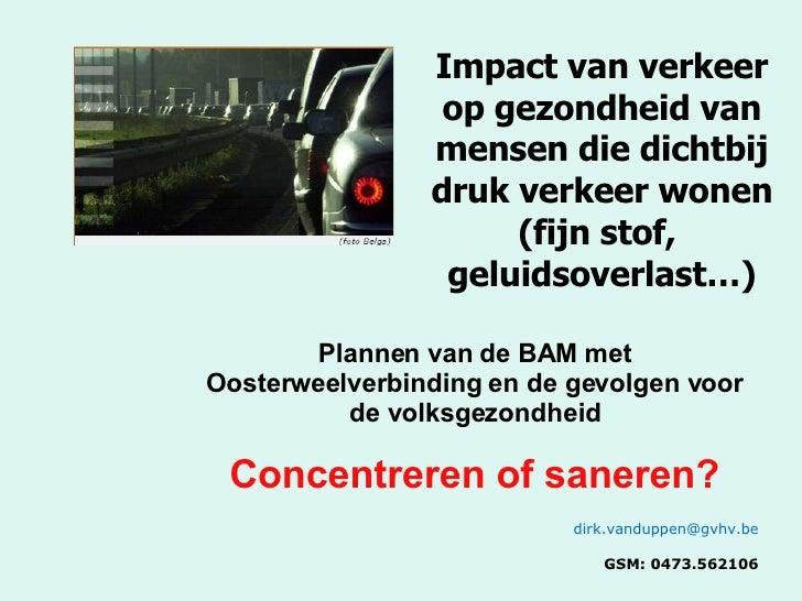 [email_address] GSM: 0473.562106 Impact van verkeer op gezondheid van mensen die dichtbij druk verkeer wonen (fijn stof,  ...