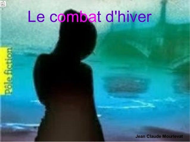 Le combat d'hiver Jean Claude Mourlevat