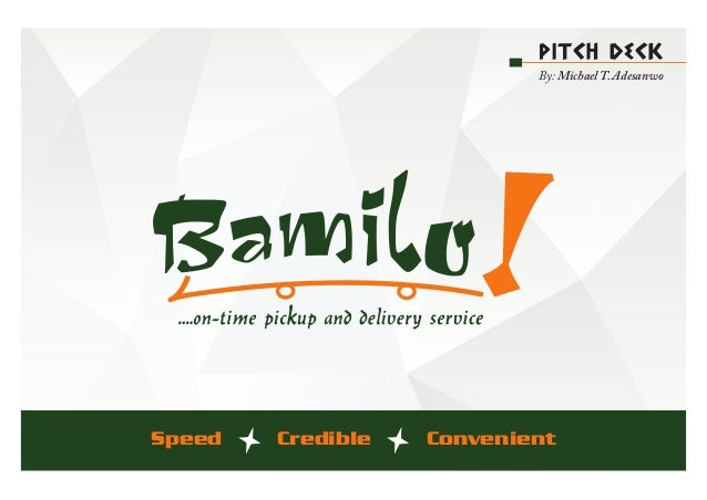 Speed Credible Convenient PITCH DECK By: Michael T. Adesanwo