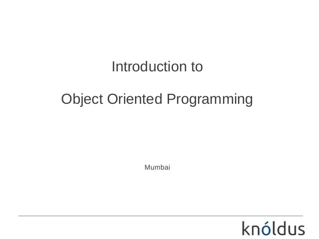 Introduction toObject Oriented Programming            Mumbai