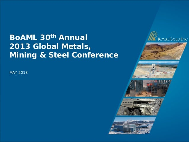 Page 1BoAML 30th Annual2013 Global Metals,Mining & Steel ConferenceMAY 2013