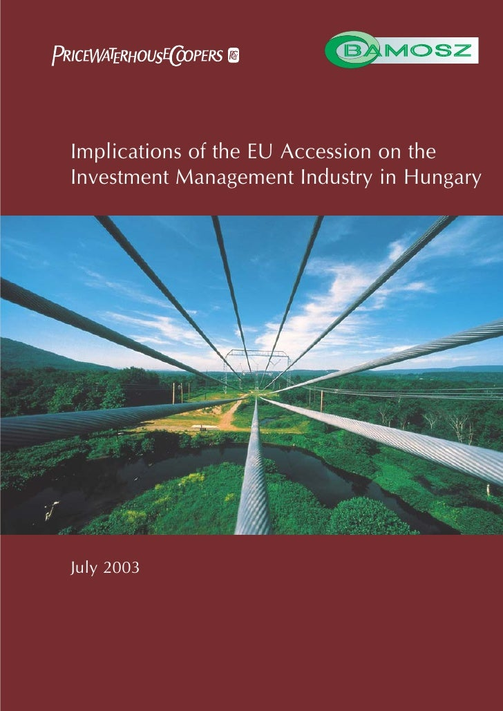 Implications of the EU Accession on the Investment Management Industry in Hungary     July 2003