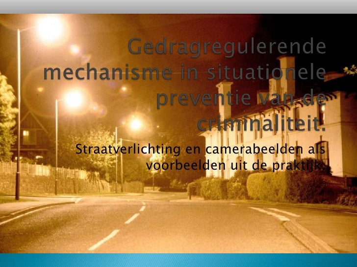 Gedragregulerende mechanisme in situationele preventie van de criminaliteit.<br />Straatverlichting en camerabeelden als v...