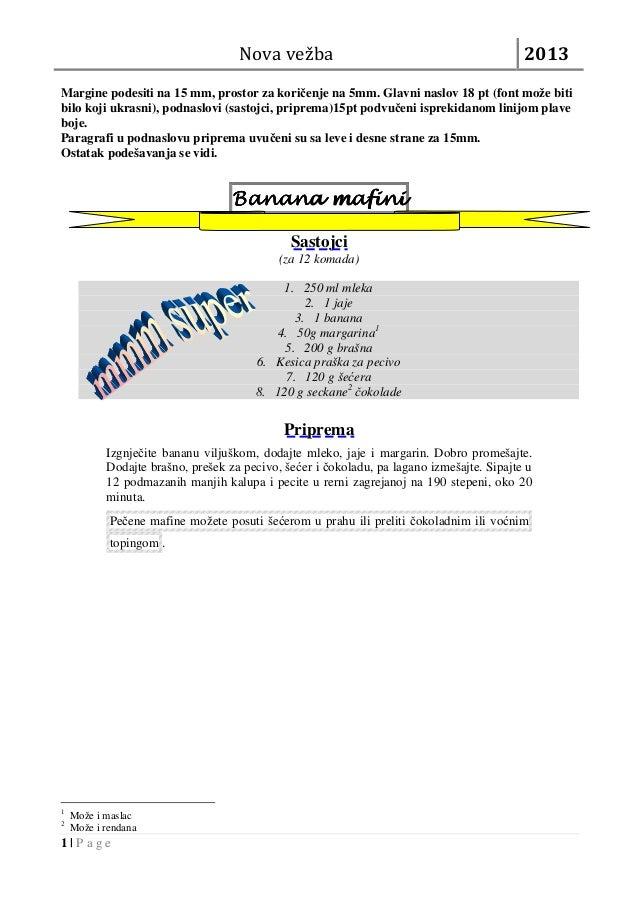 Nova vežba 2013 1 | P a g e Margine podesiti na 15 mm, prostor za koričenje na 5mm. Glavni naslov 18 pt (font može biti bi...