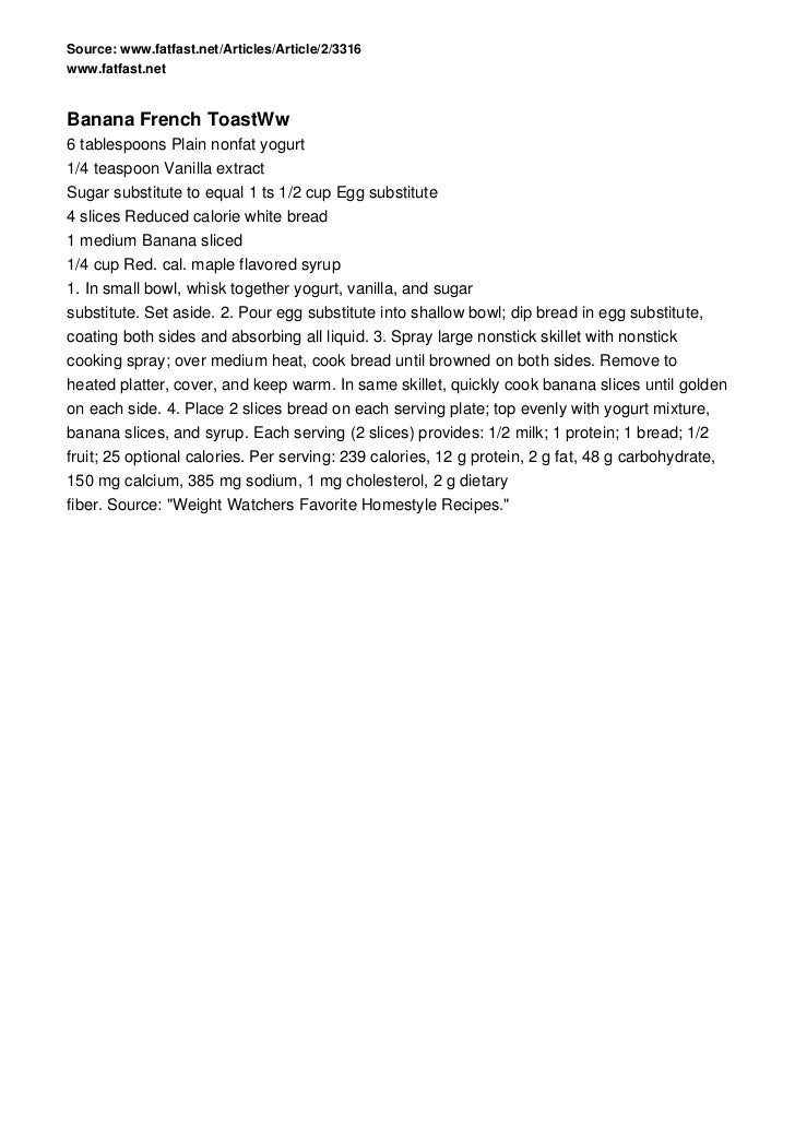 Source: www.fatfast.net/Articles/Article/2/3316www.fatfast.netBanana French ToastWw6 tablespoons Plain nonfat yogurt1/4 te...